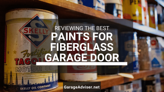 best paint for fiberglass garage door