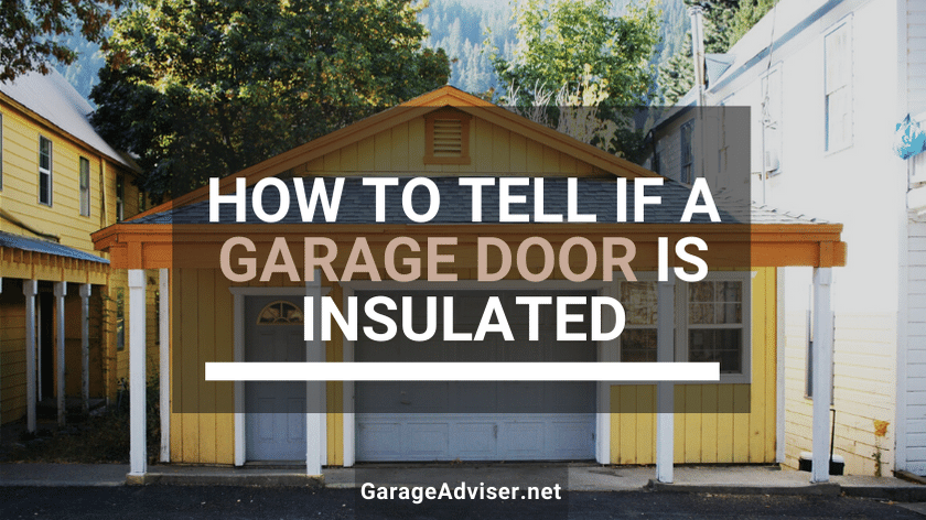 how to tell if a garage door is insulated